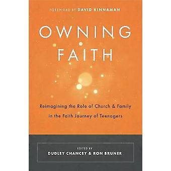 Owning Faith - Reimagining the Role of Church & Family in the Fait
