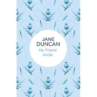My Friend Annie par Jane Duncan - 9781447297666 Livre
