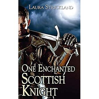 One Enchanted Scottish Knight by Laura Strickland - 9781509226634 Book