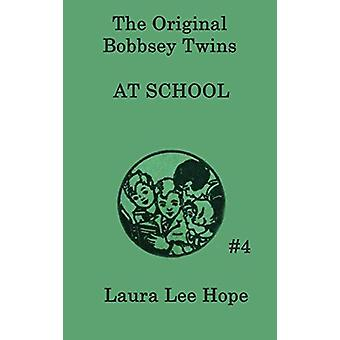 The Bobbsey Twins at School by Laura Lee Hope - 9781515430216 Book