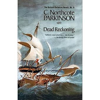 Dead Reckoning by C Northcote Parkinson - 9781590130384 Book