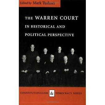 The Warren Court in Historical and Political Perspective by Edited by Mark V Tushnet