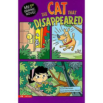 Cat That Disappeared My First Graphic Novel by Lori Mortensen