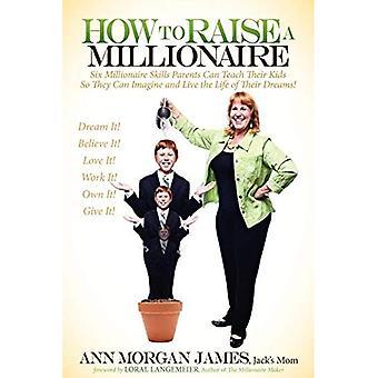 How to Raise a Millionaire