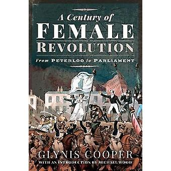 A Century of Female Revolution From Peterloo to Parliament