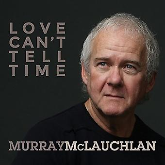 Murray McLauchlan - Love Can't Tell Time [CD] USA import