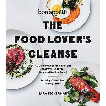 Bon Appetit - the Food Lover's Cleanse - 140 Delicious - Nourishing Rec