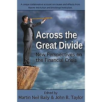 Across the Great Divide - New Perspectives on the Financial Crisis by