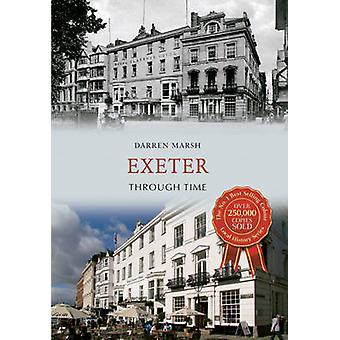 Exeter Through Time by Darren Marsh - 9781445613864 Book