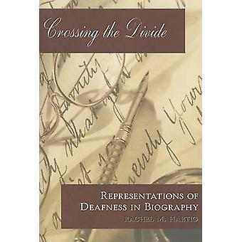 Crossing the Divide - Representations of Deafness in Biography by Rach