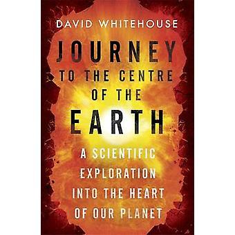 Reise zum Mittelpunkt der Erde - eine wissenschaftliche Erforschung der