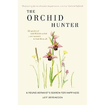 Orchid jägaren - en ung botaniker sökandet efter lycka av Leif vara