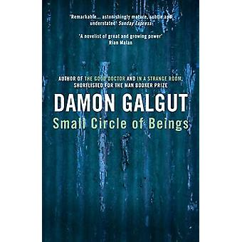 Small Circle of Beings (Main) by Damon Galgut - 9781782396314 Book