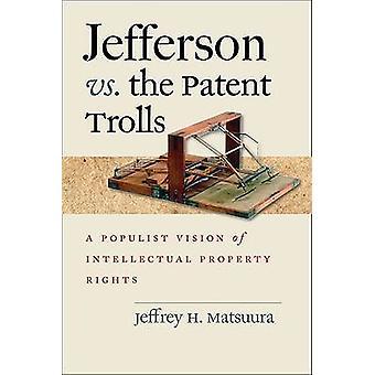 Les Trolls de Jefferson contre le brevet - une Vision populiste du Pr intellectuelle