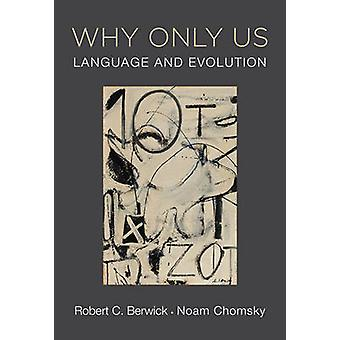 Warum nur uns - Sprache und Evolution durch Robert C. Berwick - Noam Choms
