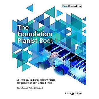 Den stiftelse Pianist bok 1: En teknisk och musikalisk läroplan för pianister på post grad 1 nivå (PianoTrainer-serien)