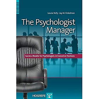 The Psychologist Manager: Success Models for Psychologists in Executive Positions