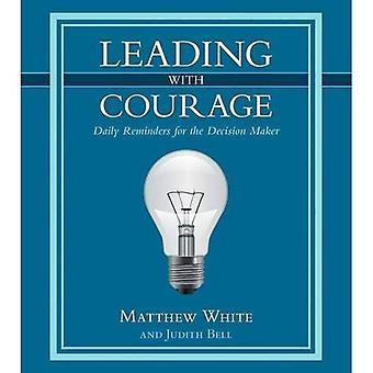 En tête avec Courage: rappels quotidiens pour le décideur