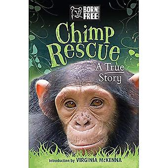 Born Free Chimp Rescue: A True Story