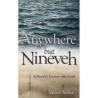 Overal maar Nineve: Een maand reis met Jonah (dagelijkse lezingen)