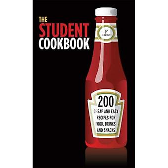 STUDENT COOKBOOK, THE: 200 Cheap and Easy Recipes for Food, Drinks and Snacks (Cookery)