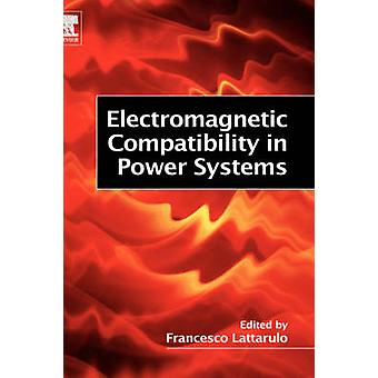 Electromagnetic Compatibility in Power Systems by Lattarulo & Francesco