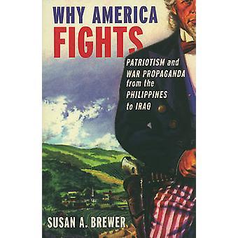 Pourquoi l'Amérique se bat par Brewer &Susan A. Professeur d'histoire &Amp; Professeur d'histoire &Université du WisconsinStevens Point
