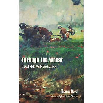 À travers le roman de blé A des Marines guerre mondiale par Boyd & Thomas