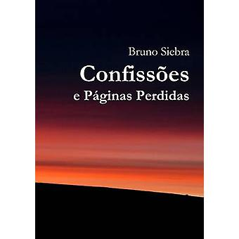 Confissoes E Paginas Perdidas by Siebra & Bruno