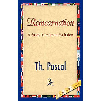 Reincarnation by Th Pascal & Pascal