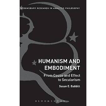Humanisme et incarnation de la Cause et l'effet à la laïcité de Babbitt & Susan E.