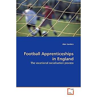 Football Apprenticeships in England by Sanders & Alan