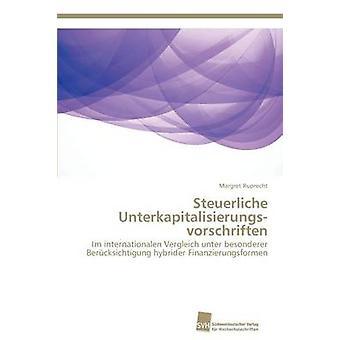 Steuerliche Unterkapitalisierungsvorschriften av Ruprecht Margret