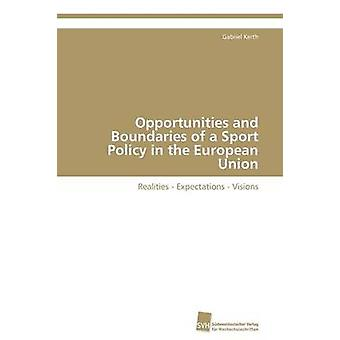 Opportunities and Boundaries of a Sport Policy in the European Union by Kerth & Gabriel