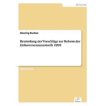 Beurteilung der Vorschlge zur Reform des Einkommensteuertarifs 1999 af Dunken & Henning