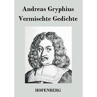 Vermischte Gedichte par Andreas Gryphius