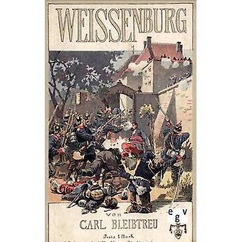 Weissenburg door Bleibtreu & Carl