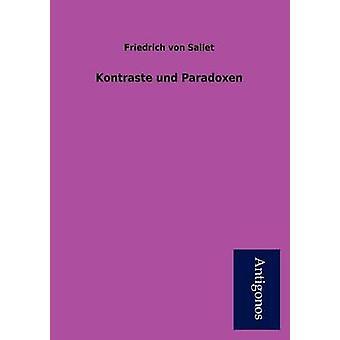 Kontraste Und Paradoxen by Sallet & Friedrich Von