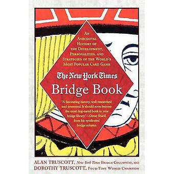 The New York Times Bridge Book - An Anecdotal History of the Developme