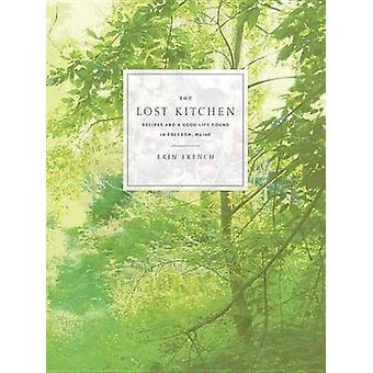The Lost Kitchen - Recipes and a Good Life Found in Freedom - Maine by