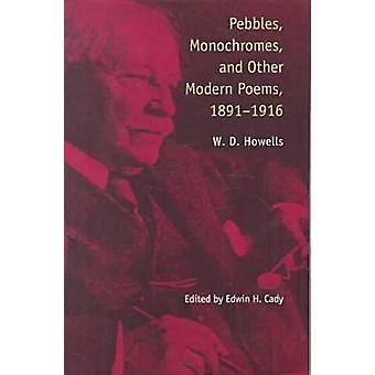 Pebbles - Monochromes and Other Modern Poems - 1891-1916 by William D