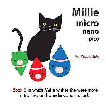 Millie Micro Nano Pico Book 5 in Which Millie Wishes She Were More At