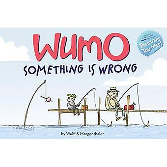 Wumo - Something Is Wrong by Mikael Wulff - Anders Morgenthaler - 9781