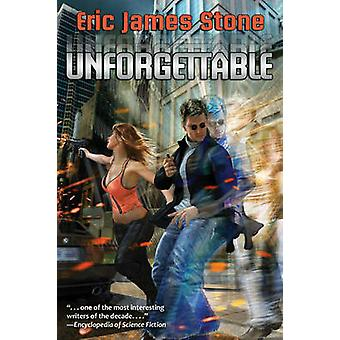 Unforgettable by Eric James Stone - 9781481482448 Book