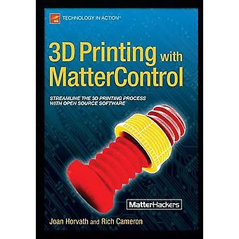 3D Printing with Mattercontrol - 2015 by Joan Horvath - Rich Cameron -