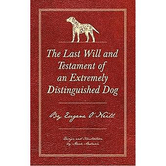 The Last Will And Testament Of An Extremely Distinguished Dog by The