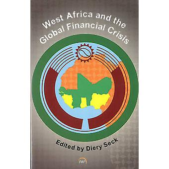 West Africa & The Global Financial Crisis by Diery Seck - 9781592