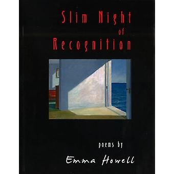 Slim Night of Recognition - Poems by Emma Howell - 9781597660228 Book