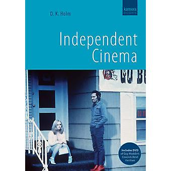 Independent Cinema by D. K. Holm - 9781904048701 Book