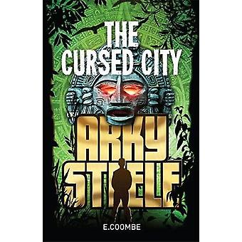 Arky Steele - The Cursed City by Eleanor Coombe - 9780734411600 Book